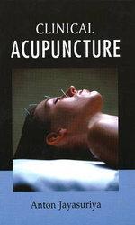 Clinical Acupuncture - Anton Jayasuriya