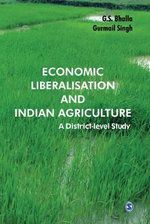 Economic Liberalisation and Indian Agriculture : A District-level Study - Gurmail Singh