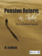 Pension Reform in India : The Unfinished Agenda - Hira Sadhak