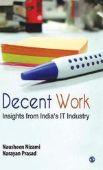 Decent Work : Insights from India's IT Industry - Nausheen Nizami