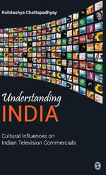 Understanding India : Cultural Influences on Indian Television Commercials - Rohitashya Chattopadhyay