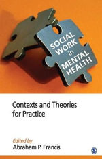 Social Work in Mental Health: Volume 1 : Contexts and Theories for Practice