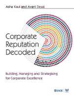 Corporate Reputation Decoded : Building, Managing and Strategising for Corporate Excellence - Asha Kaul