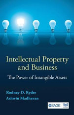 Intellectual Property and Business : The Power of Intangible Assets - Rodney D. Ryder