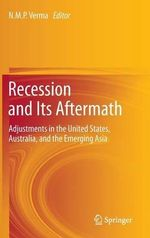 Recession and Its Aftermath : Adjustments in the United States, Australia, and the Emerging Asia