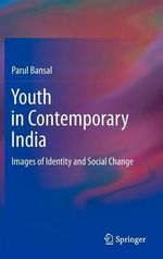 Youth in Contemporary India : Impact on Identity and Social Change - Parul Bansal