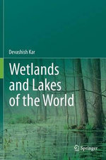 Wetlands and Lakes of the World : Experimental and Numerical Investigations - Devashish Kar