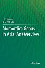 Momordica Genus in Asia - an Overview - Latchumi Kanthan Bharathi