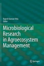 Microbiological Research in Agroecosystem Management : Systems and Components
