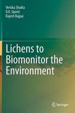Lichens to Biomonitor the Environment - Vertika Shukla