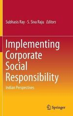 Implementing Corporate Social Responsibility : Indian Perspectives