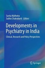 Developments in Psychiatry in India : Clinical, Research and Policy Perspectives