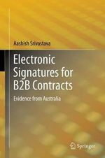 Electronic Signatures for B2B Contracts : Evidence from Australia - Aashish Srivastava