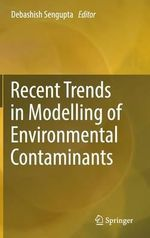 Recent Trends in Modelling of Environmental Contaminants