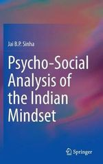 Psycho-Social Analysis of the Indian Mindset - Jai B. P. Sinha