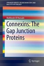 Connexins : The Gap Junction Proteins - Dr. Mahboob Hussain