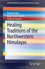 Healing Traditions of the Northwestern Himalayas - Pankaj Gupta