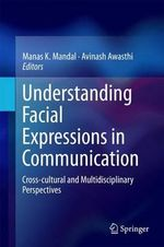 Understanding Facial Expressions in Communication : Cross-Cultural and Multidisciplinary Perspectives