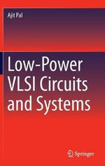 Low-Power VLSI Circuits and Systems - Ajit Pal