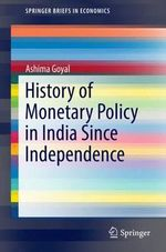 History of Monetary Policy in India Since Independence - Ashima Goyal