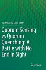Quorum Sensing vs Quorum Quenching : A Battle With No End in Sight