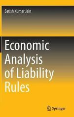 Economic Analysis of Liability Rules - Satish Kumar Jain