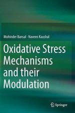 Oxidative Stress Mechanisms and Their Modulation - Mohinder Bansal