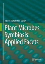 Plant Microbes Symbiosis : Applied Facets