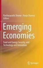 Emerging Economies : Food and Energy Security, and Technology and Innovation