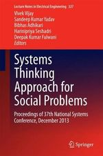 Systems Thinking Approach for Social Problems : Proceedings of 37th National Systems Conference, December 2013