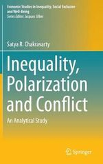 Inequality, Polarization and Conflict : An Analytical Study - Satya R. Chakravarty