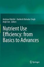 Nutrient Use Efficiency : From Basics to Advances
