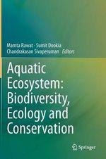 Aquatic Ecosystem : Biodiversity, Ecology and Conservation