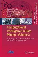Computational Intelligence in Data Mining - Volume 2 : Proceedings of the International Conference on Cidm, 20-21 December 2014