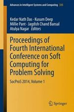 Proceedings of Fourth International Conference on Soft Computing for Problem Solving 2014: Volume 1 : SocProS