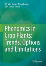 Phenomics in Crop Plants : Trends, Options and Limitations