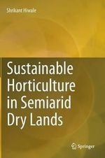 Sustainable Horticulture in Semiarid Dry Lands - Shrikant Hiwale