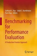 Benchmarking for Performance Evaluation : A Production Frontier Approach
