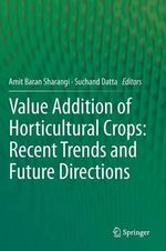 Value Addition of Horticultural Crops : Recent Trends and Future Directions