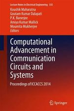 Computational Advancement in Communication Circuits and Systems : Proceedings of ICCACCS 2014