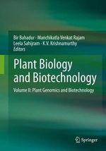 Plant Biology and Biotechnology : Volume II: Plant Genomics and Biotechnology