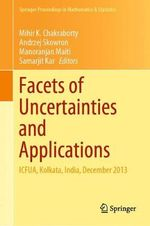 Facets of Uncertainties and Applications : ICFUA, Kolkata, India, December 2013