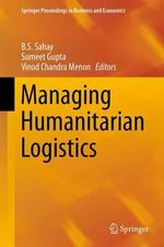 Managing Humanitarian Logistics : Springer Proceedings in Business and Economics