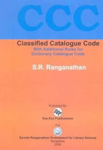 Classified Catalogue Code : With Additional Rules for Dictionary Catalogue Code - S R Ranganathan