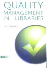 Quality Management in Libraries - K. C. Dabas