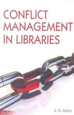 Conflict Management in Libraries - Dr S. M. Abbas