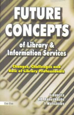 Future Concept of Library & Information Services : Changes, Challenges & Role of Library Professionals