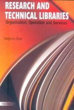 Research & Technical Libraries : Organisation, Operation & Services - Meghan Dhar, Ph.D.