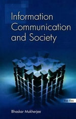 Information, Communication and Society - Bhaskar Mukherjee