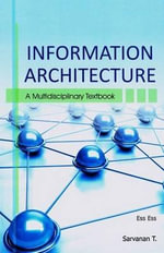 Information Architecture : A Multidisciplinary Text Book